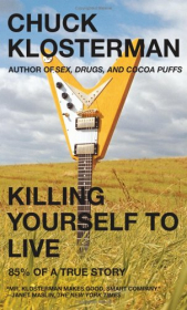 Killing Yourself to Live Book