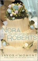 Savor the Moment (Bride Quartet) by Nora Roberts