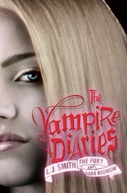 The Vampire Diaries: The Fury and Dark Reunion by LJ Smith