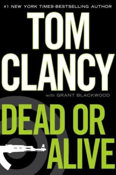 Dead or Alive - Tom Clancy & Grant Blackwood