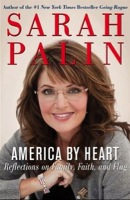 America by Heart : Reflections on Family, Faith, and Flag by Sarah Palin