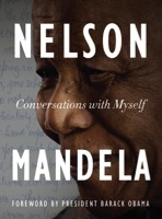 Conversations with Myself by Nelson Mandela with a foreword by Barack Obama