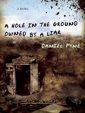 A Hole In The Ground Owned By A Liar by Daniel Pyne